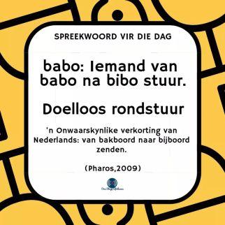 Afrikaanse Idiome: Babo, iemand van babo na bibo stuur, doelloos rondstuur