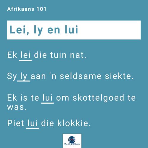 lei, ly en lui in afrikaans