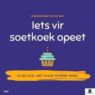 Afrikaanse Idioom: Iets vir soetkoek opeet: Alles glo, met alles tevrede wees