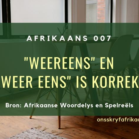 weereens en weer eens in afrikaans